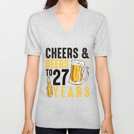27th Birthday Gifts Drinking Shirt for Men or Women - Cheers and Beers Unisex V-Neck
