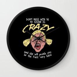 Sister - Crazy Sister Wall Clock