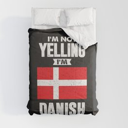 I'm Not Yelling I'm Danish Comforters