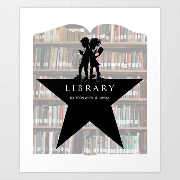 LIBRARY the room where it happens (alternate version) Art Print