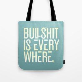 Bullshit Is Everywhere Tote Bag