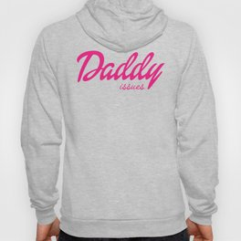 Daddy Issues Hoody