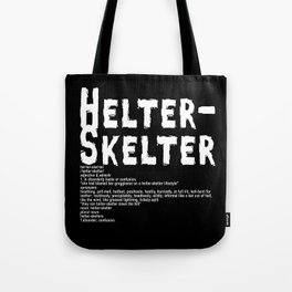 Helter Skelter (white on black) Tote Bag