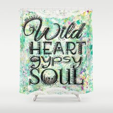 Wild Heart, Gypsy Soul Shower Curtain