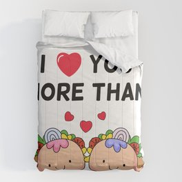 I Love You More Than Tacos - Funny Valentine's Day Gift Comforters
