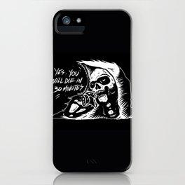 die in 30 minutes iPhone Case