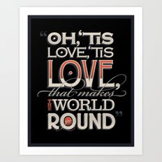 Oh, 'Tis Love Art Print