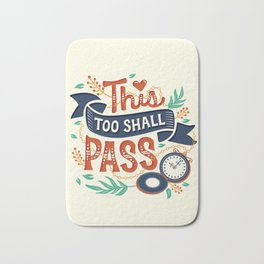 This too shall pass Bath Mat