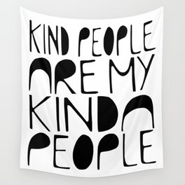 KIND PEOPLE ARE MY KINDA PEOPLE Handlettered quote typography Wall Tapestry
