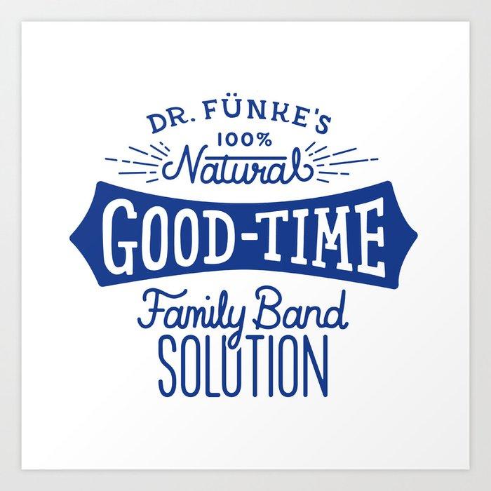 Dr. Funke's 100% Natural Good-Time Family Band Solution Art Print