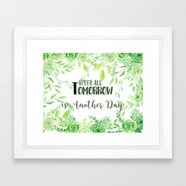 """Watercolor Green frame """"after all tomorrow is another day"""" Framed Art Print"""