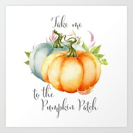 Take Me To The Pumpkin Patch Art Print