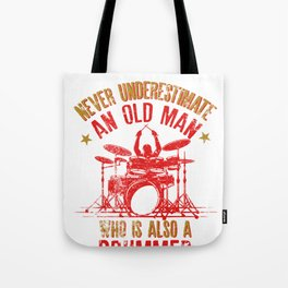 Never Underestimate An Old Man Who Is Also A Drummer design Tote Bag
