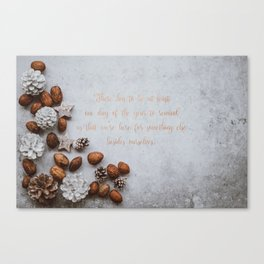 We're here for something else - Christmas Collection Canvas Print