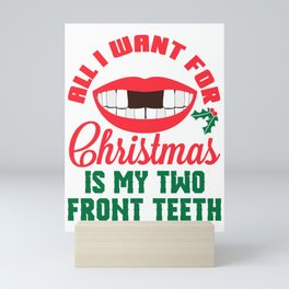 All I want for Christmas is My Two Front Teeth, christmas kids, christmas, christmas boys, Mini Art Print