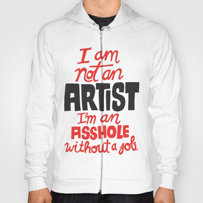 Not an Artist... Hoody
