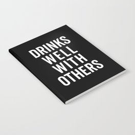 Drinks Well With Others Funny Quote Notebook