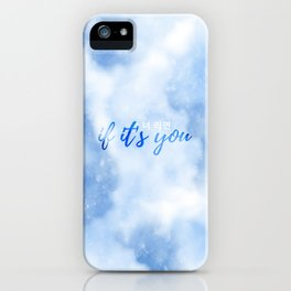 If It's You (너 라면) iPhone Case