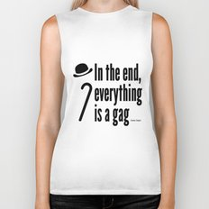 In the end, everything is a gag Biker Tank