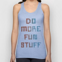 Do More Fun Stuff Unisex Tank Top