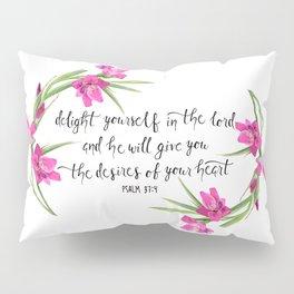 Psalm 37:4 Pillow Sham