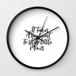 Inspirational Poster Digital Download It Takes A Big Heart To Shape Little Minds Teaching Quote Wall Clock