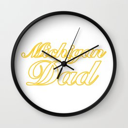Michigan Dad Michigan Gifts Wall Clock