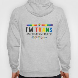 I'm Trans And I Support LGBTIQ Hoody