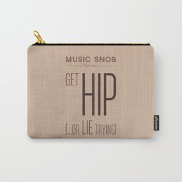 Get HIP — Music Snob Tip #411 Carry-All Pouch