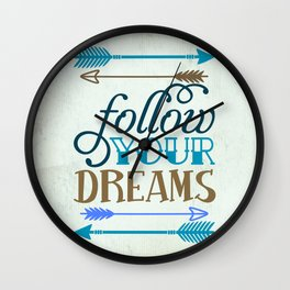 Follow your dream , quotes , inspirational quote Wall Clock
