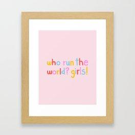 Who Run The World? Girls! Framed Art Print