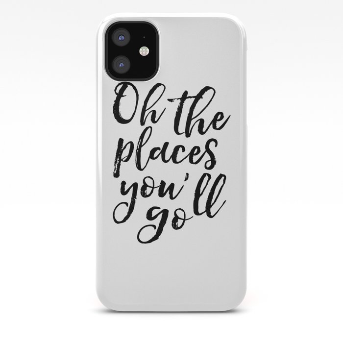 Typography Print Printable Wall Art Oh The Places You Ll Go Nursery Decor Chic Adventure Travel Iphone Case By Typohouseart