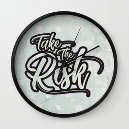 Take the risk Wall Clock