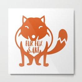 Fur Fox Sake Metal Print