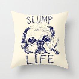 Slump Life Throw Pillow
