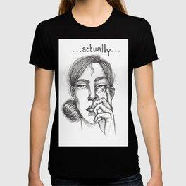 Actually... T-shirt