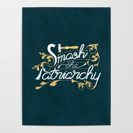 Smash the Patriarchy Feminist Art Nouveau Calligraphy Illustration Poster