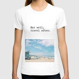 Eat well, travel often. T-shirt