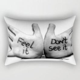 Feel It...Don't See It Rectangular Pillow
