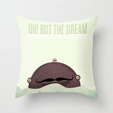 oh! but the dream it's not over... in fact, it has only just begun.  Throw Pillow