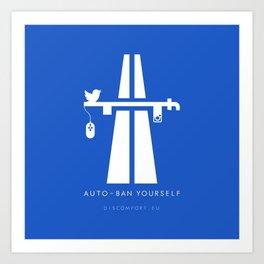 AutoBan Yourself Art Print