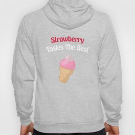 Strawberry Tastes the Best Ice Cream Hoody