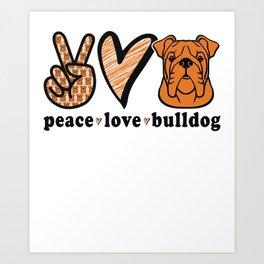 Peace Love BUlldog Art Print