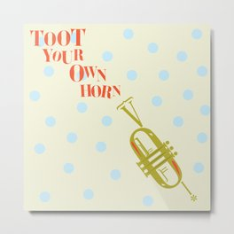 Toot Your Own Horn Metal Print
