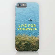 Live For Yourself Slim Case iPhone 6s