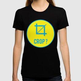 CROP?, circle T-shirt