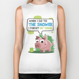 When I go to the shower.... I forget my towel Biker Tank