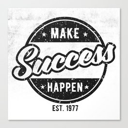 Make Success Happen Canvas Print