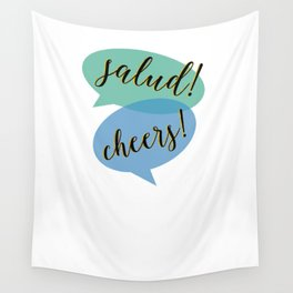 Salud and Cheers Wall Tapestry