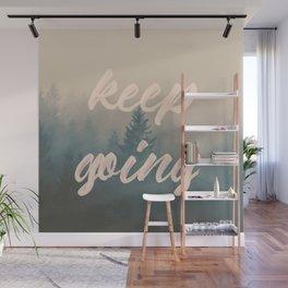 Keep Going Wall Mural